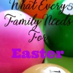 What Every Family Needs For Easter